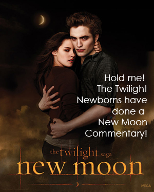 Hold me! The Twilight Newborns have done a New Moon Commentary!