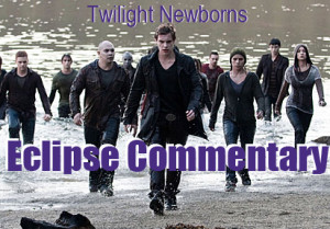Twilight Newborns' Eclipse Commentary